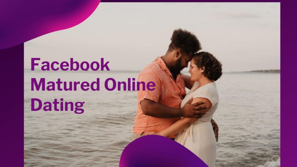Facebook Matured Online Dating