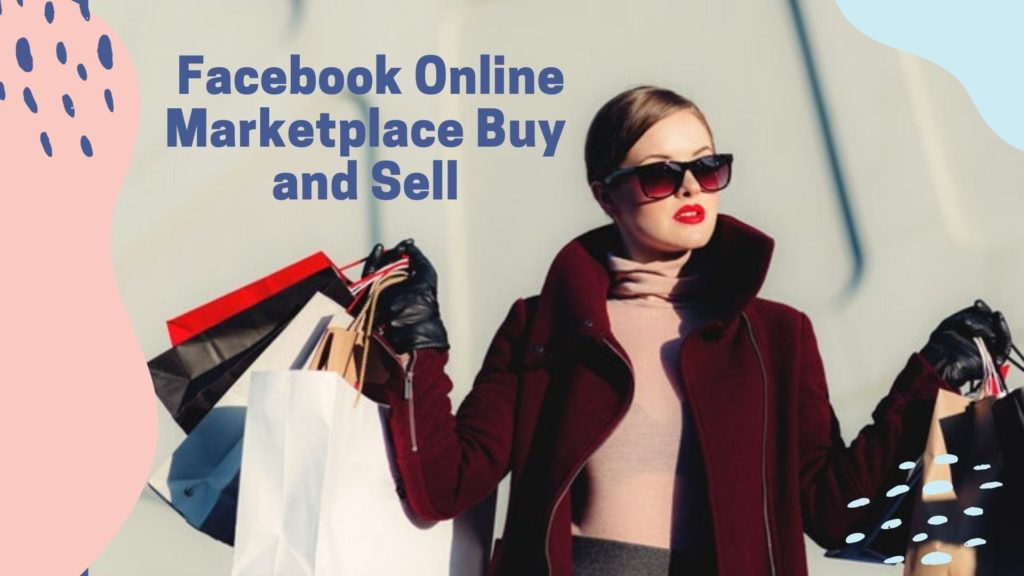 Facebook Online Marketplace Buy and Sell