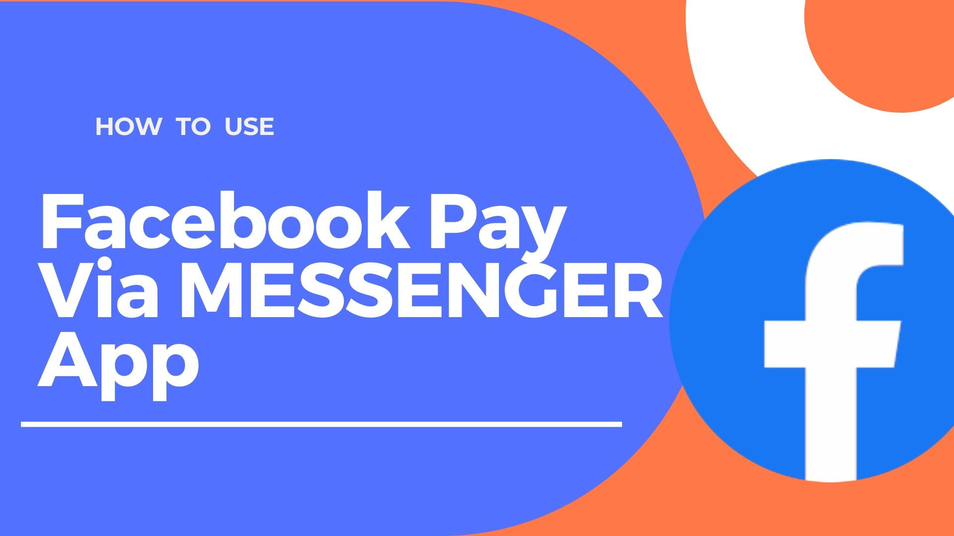 Facebook Pay Via MESSENGER App