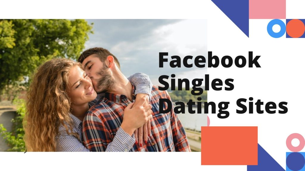 Facebook Singles Dating Sites
